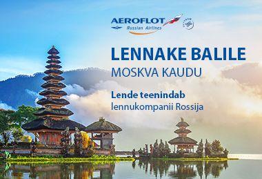 Aeroflot alustab 28.10 lende Denpasari Indoneesias. Soodushinnad Riiast ja Helsingist!